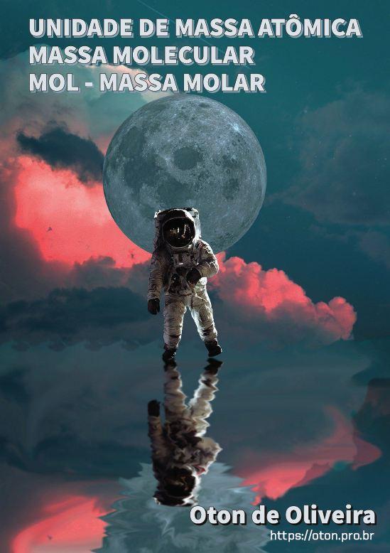 Unidade de massa Atômica - Massa Molecular | Mol - Massa Molar